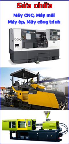 Sửa chữa máy CNC, máy mài, máy ép nhựa, máy công trình